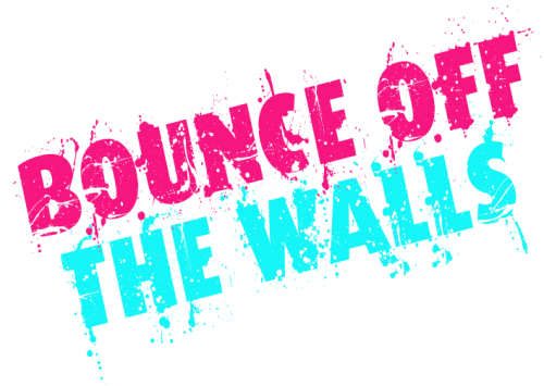 Bounce Off the Walls